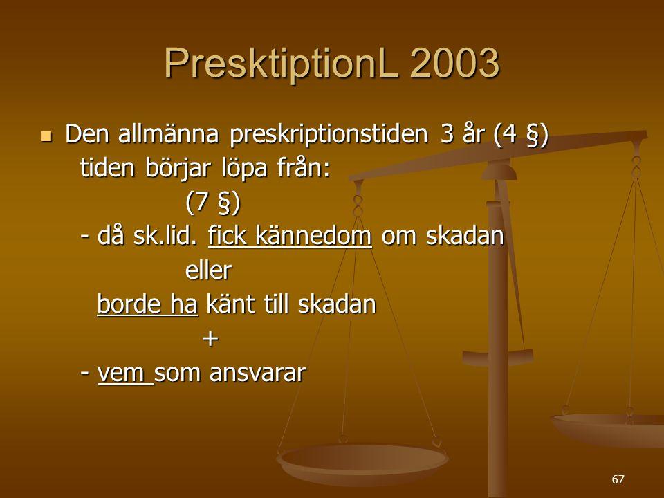 PresktiptionL 2003 Den allmänna preskriptionstiden 3 år (4 §)