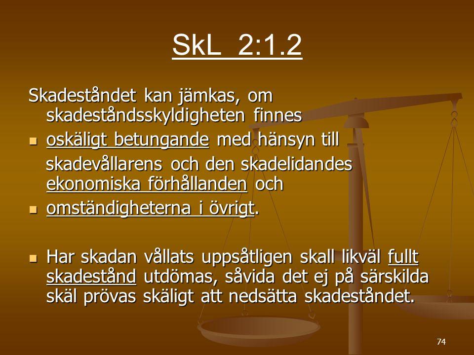 SkL 2:1.2 Skadeståndet kan jämkas, om skadeståndsskyldigheten finnes