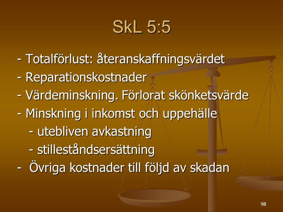 SkL 5:5 - Totalförlust: återanskaffningsvärdet - Reparationskostnader
