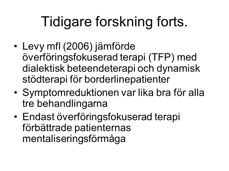 Tidigare forskning forts.
