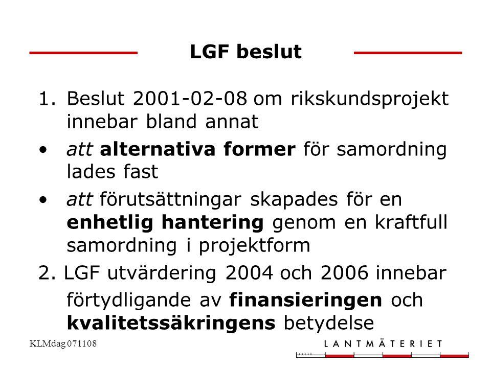Beslut 2001-02-08 om rikskundsprojekt innebar bland annat
