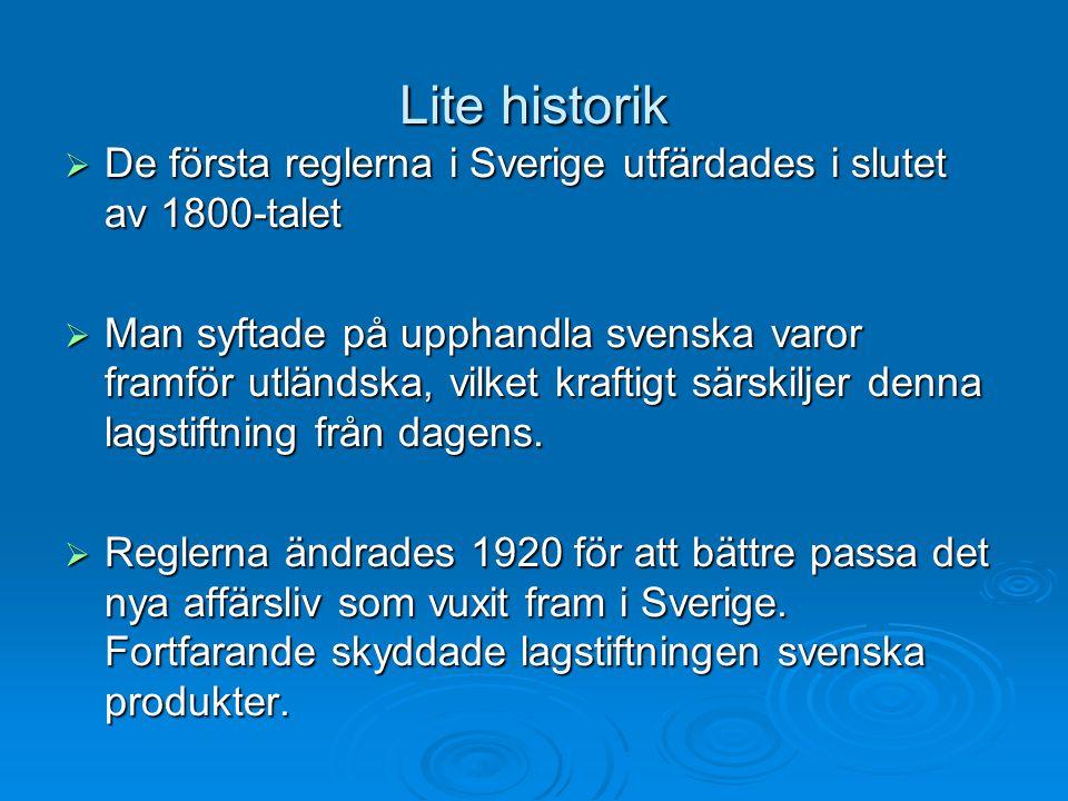 Lite historik De första reglerna i Sverige utfärdades i slutet av 1800-talet.
