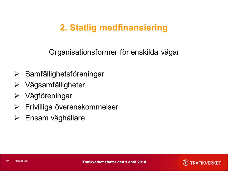 2. Statlig medfinansiering