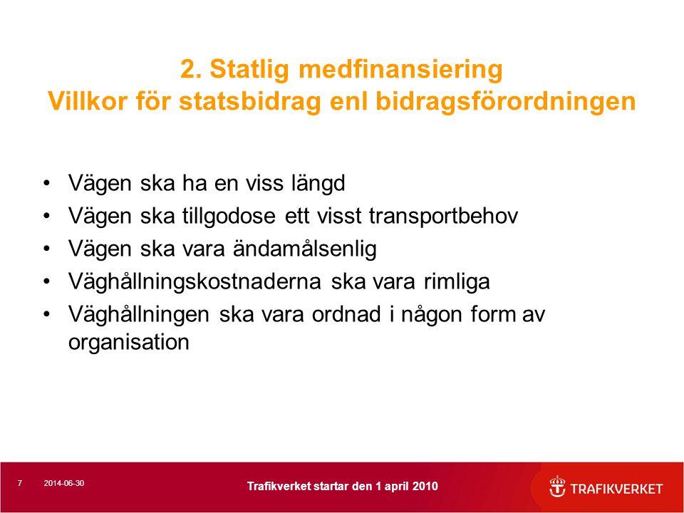 2. Statlig medfinansiering Villkor för statsbidrag enl bidragsförordningen