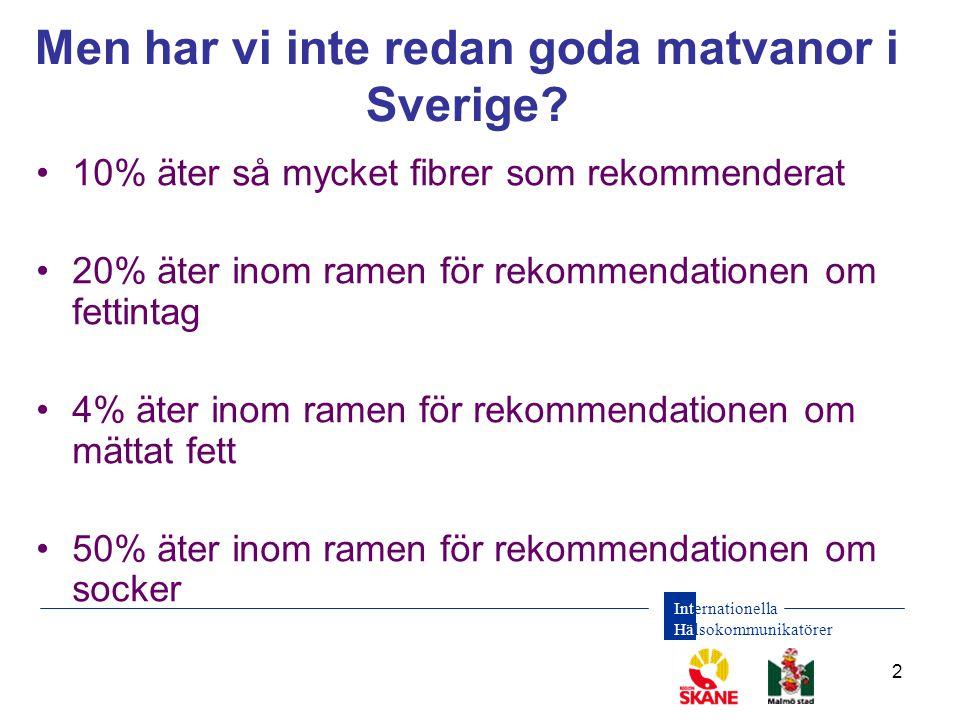 Men har vi inte redan goda matvanor i Sverige