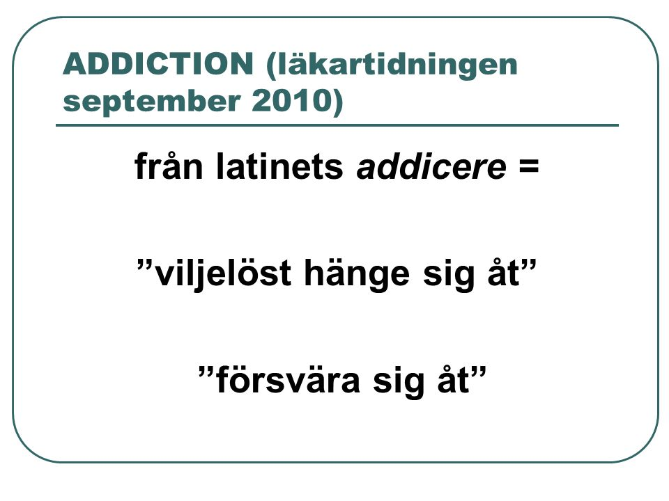ADDICTION (läkartidningen september 2010)