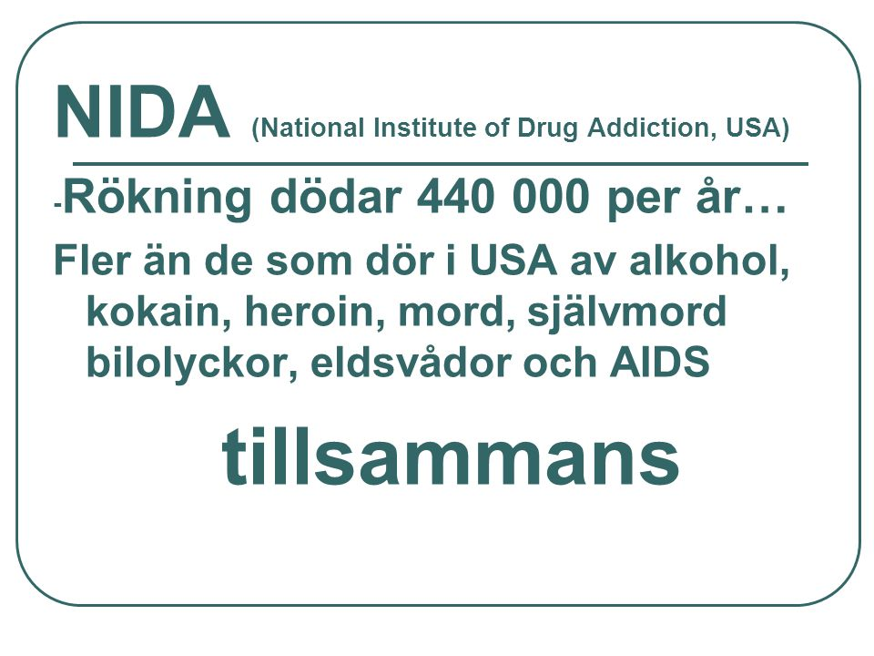 tillsammans NIDA (National Institute of Drug Addiction, USA)