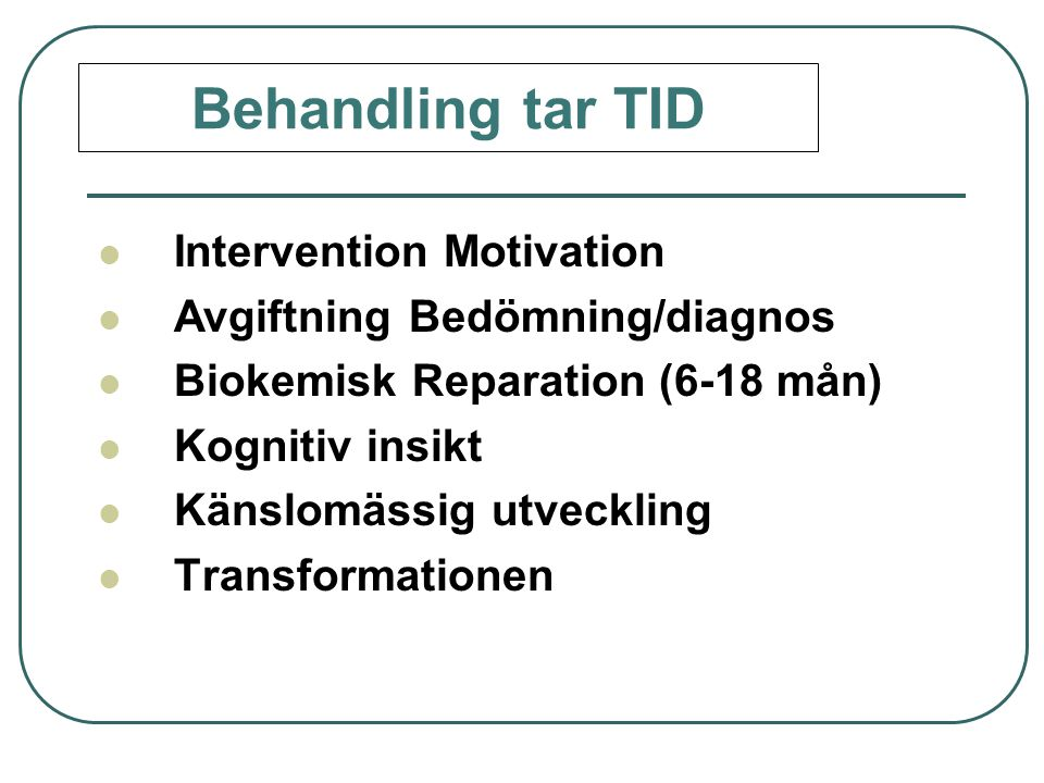 Behandling tar TID Intervention Motivation