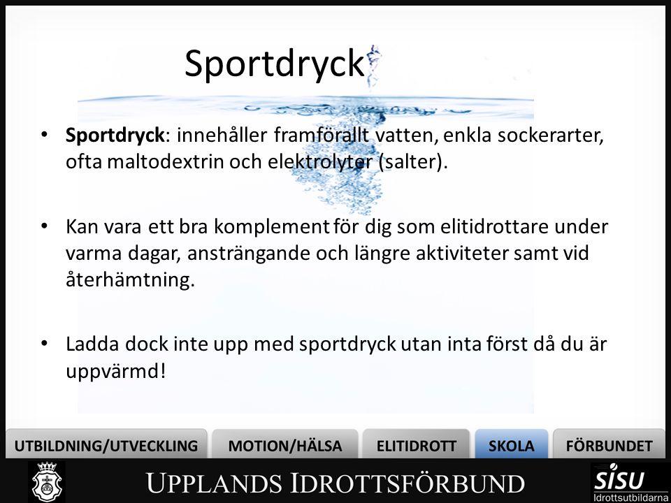 Sportdryck Sportdryck: innehåller framförallt vatten, enkla sockerarter, ofta maltodextrin och elektrolyter (salter).