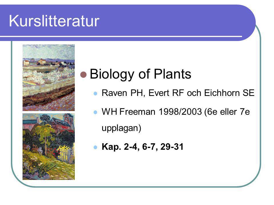 Kurslitteratur Biology of Plants Raven PH, Evert RF och Eichhorn SE