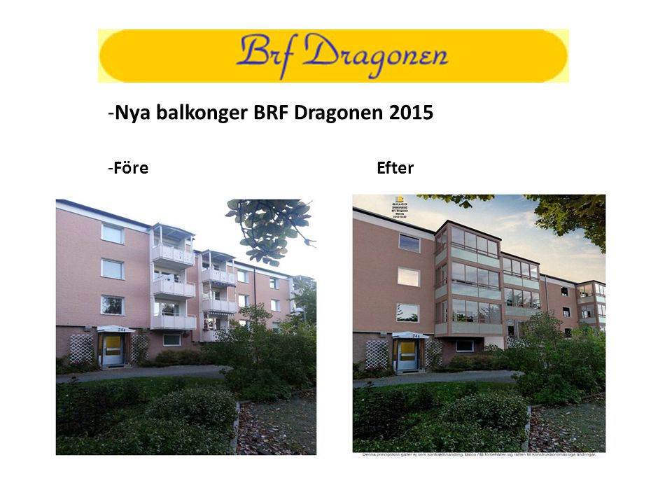 Nya balkonger BRF Dragonen 2015 Före Efter