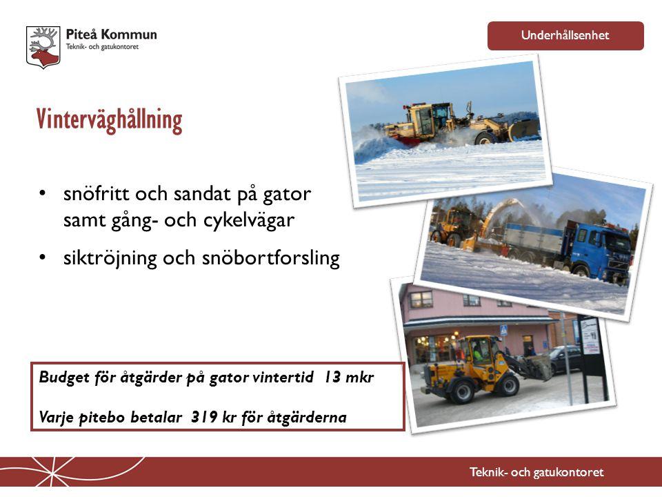 Underhållsenhet Vinterväghållning. snöfritt och sandat på gator samt gång- och cykelvägar. siktröjning och snöbortforsling.