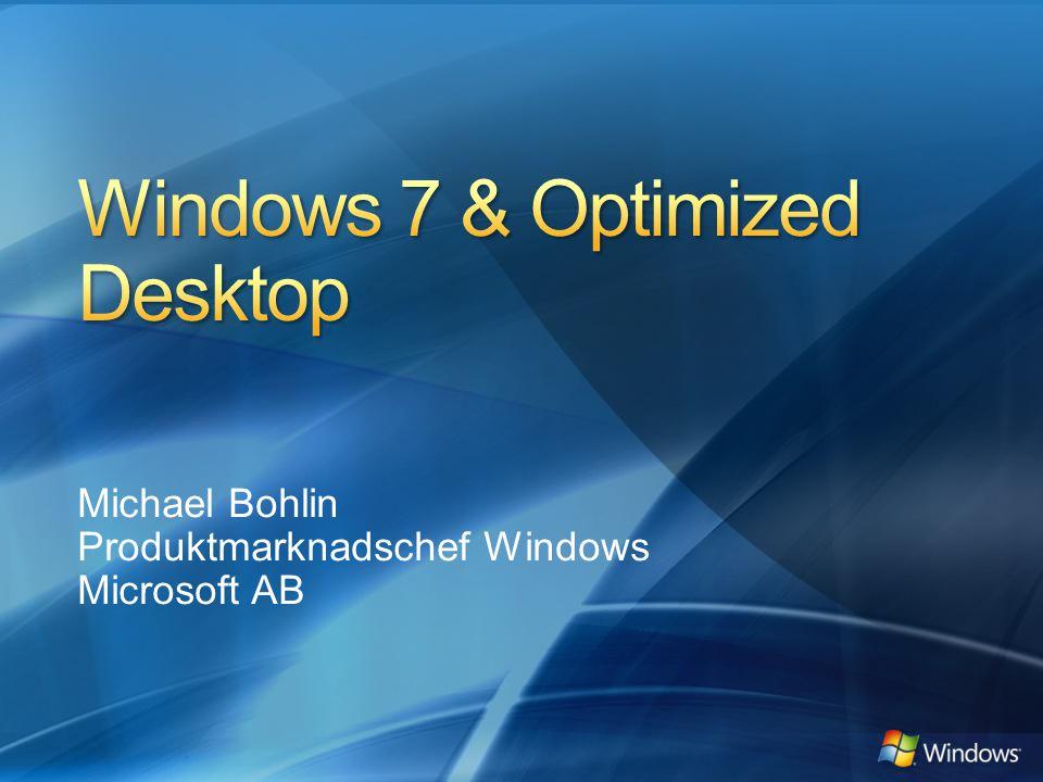 Windows 7 & Optimized Desktop