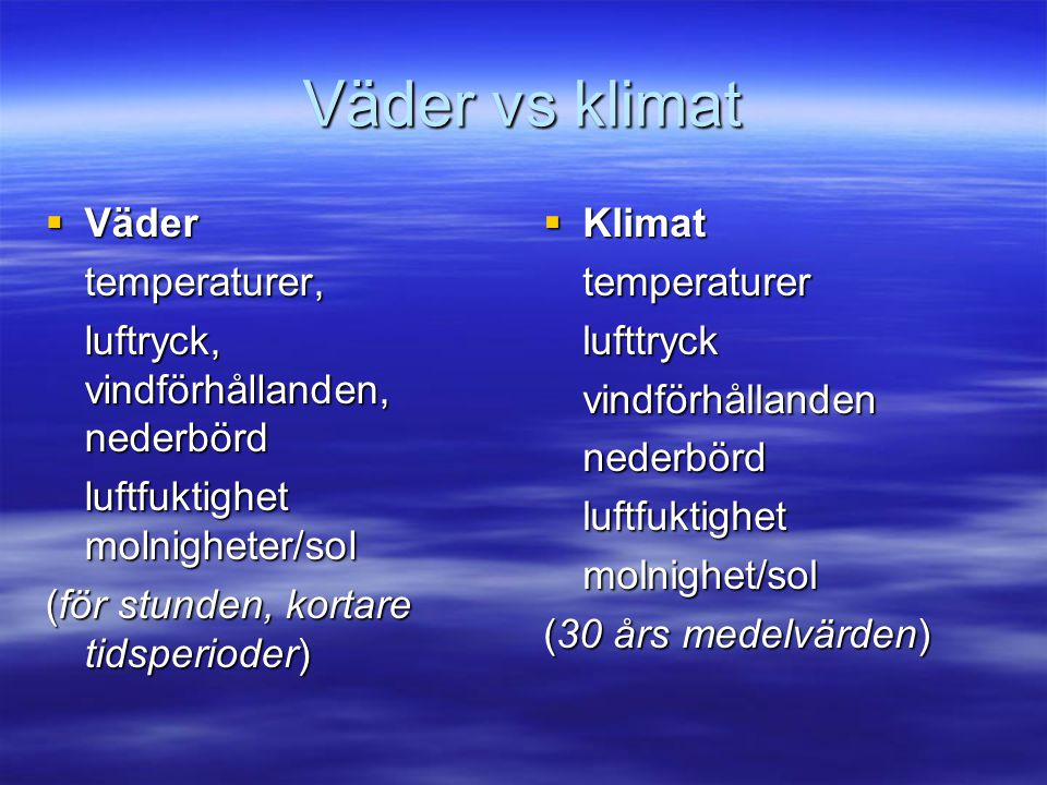 Väder vs klimat Väder temperaturer,