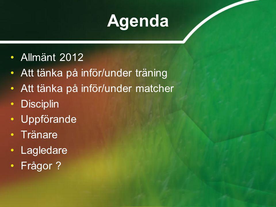 Agenda Allmänt 2012 Att tänka på inför/under träning