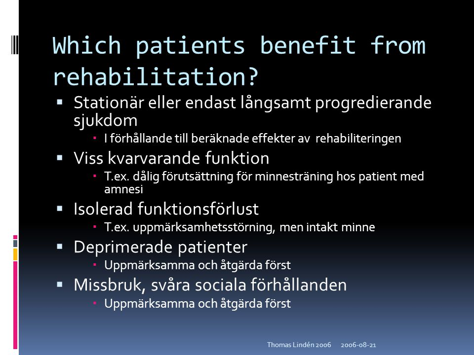 Which patients benefit from rehabilitation