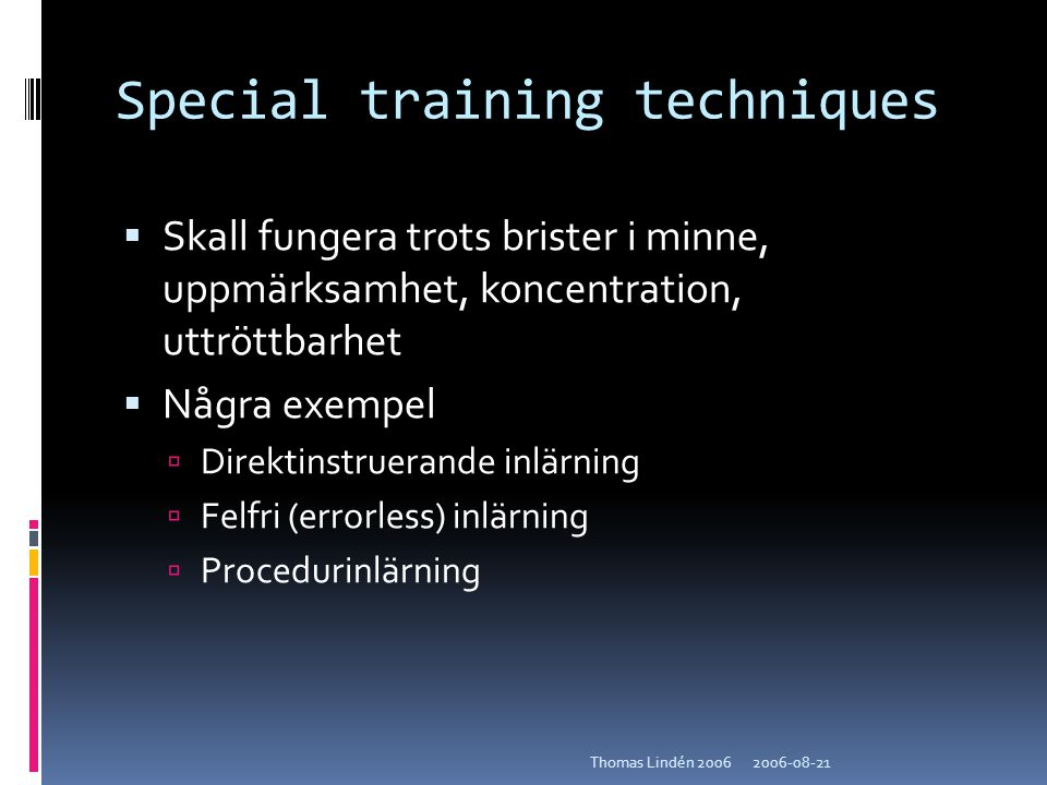 Special training techniques