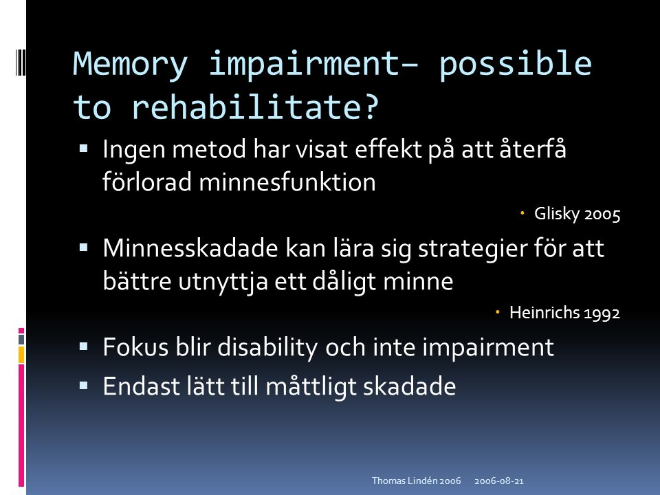 Memory impairment– possible to rehabilitate