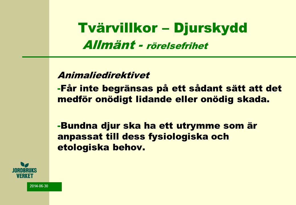 Tvärvillkor – Djurskydd Allmänt - rörelsefrihet