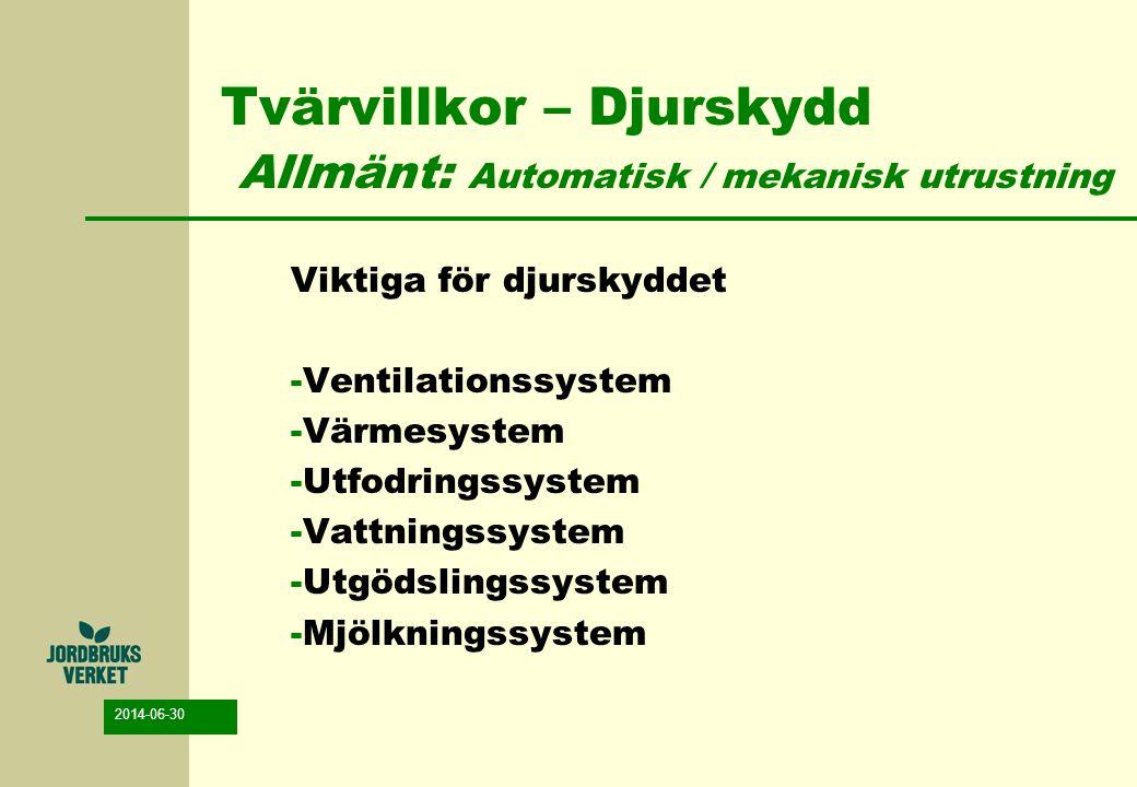 Tvärvillkor – Djurskydd Allmänt: Automatisk / mekanisk utrustning