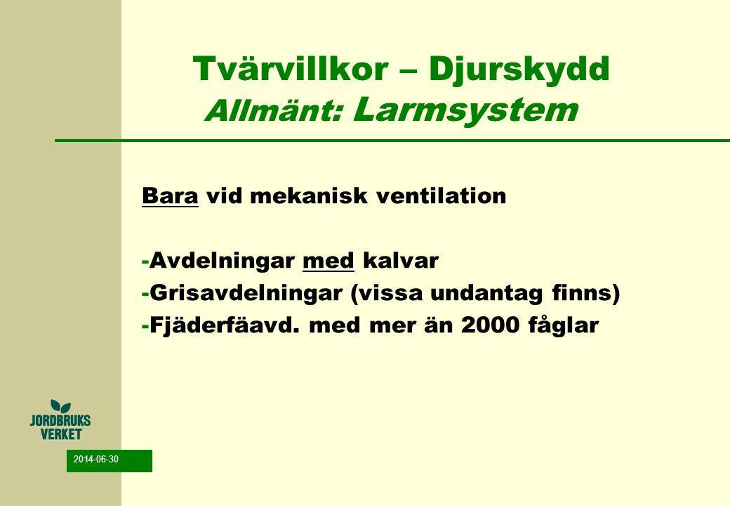 Tvärvillkor – Djurskydd Allmänt: Larmsystem
