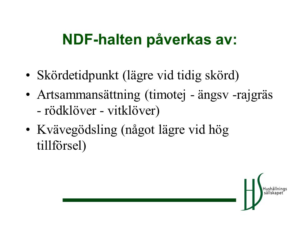 NDF-halten påverkas av: