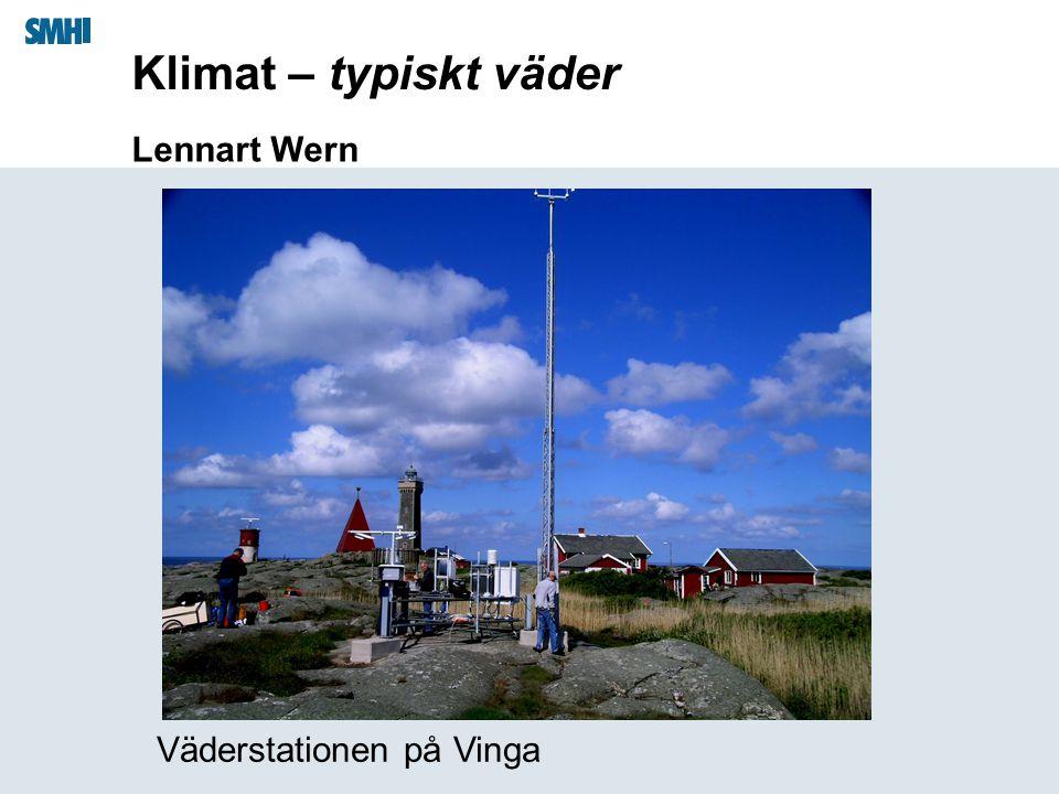 Klimat – typiskt väder Lennart Wern Väderstationen på Vinga