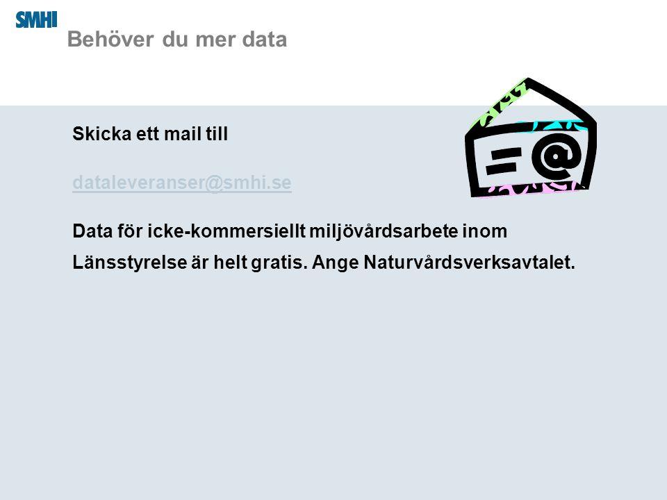 Behöver du mer data Skicka ett mail till dataleveranser@smhi.se