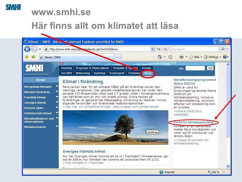 www.smhi.se Här finns allt om klimatet att läsa