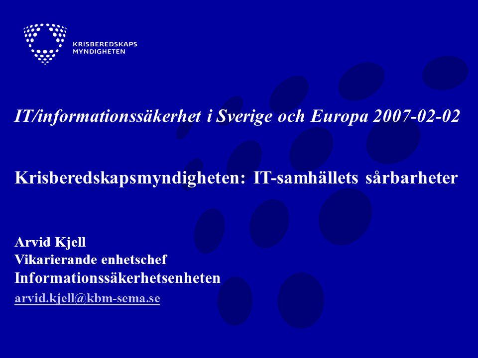 IT/informationssäkerhet i Sverige och Europa 2007-02-02