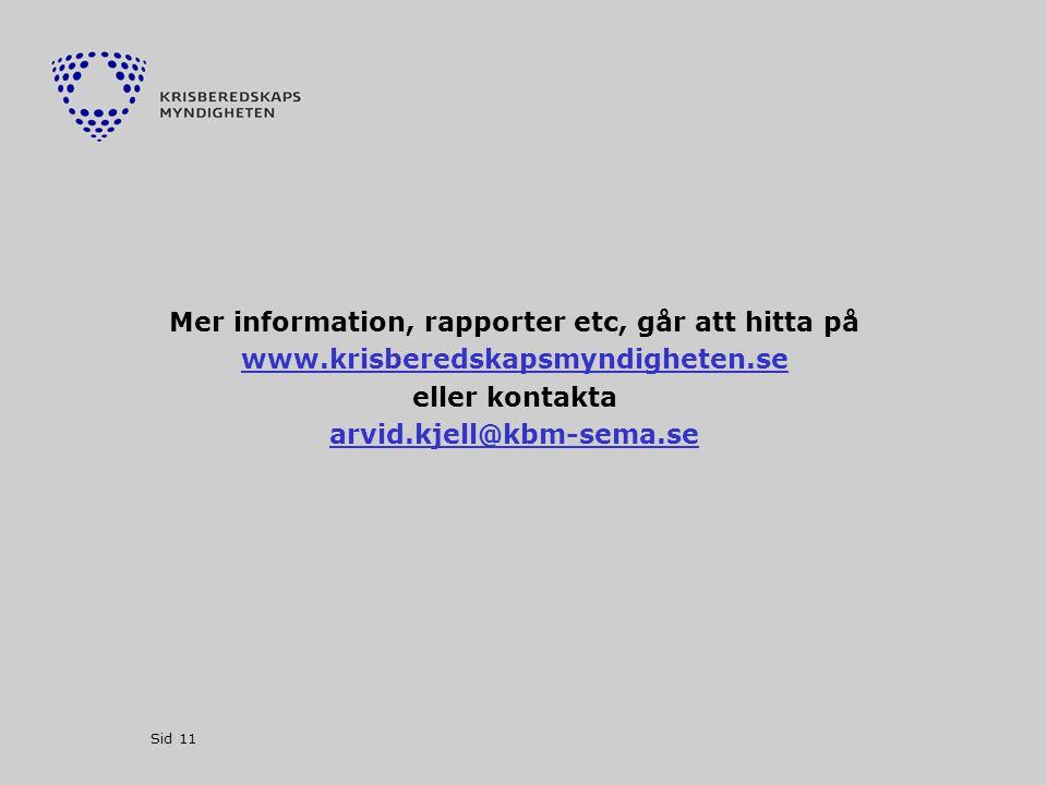 Mer information, rapporter etc, går att hitta på