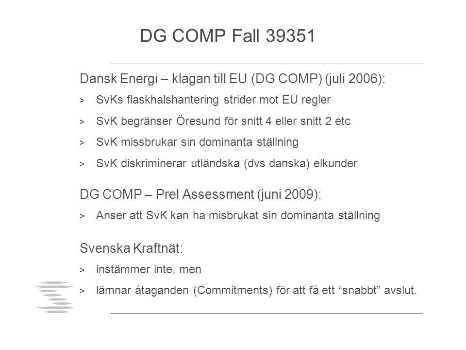 DG COMP Fall 39351 Dansk Energi – klagan till EU (DG COMP) (juli 2006): SvKs flaskhalshantering strider mot EU regler.