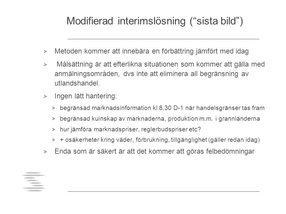Modifierad interimslösning ( sista bild )