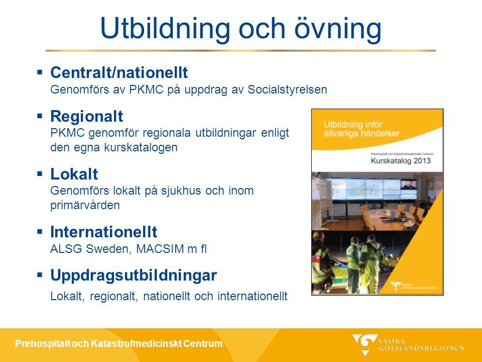 Utbildning och övning Centralt/nationellt Genomförs av PKMC på uppdrag av Socialstyrelsen.
