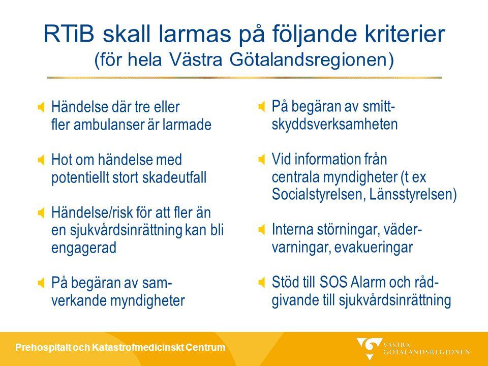 RTiB skall larmas på följande kriterier (för hela Västra Götalandsregionen)