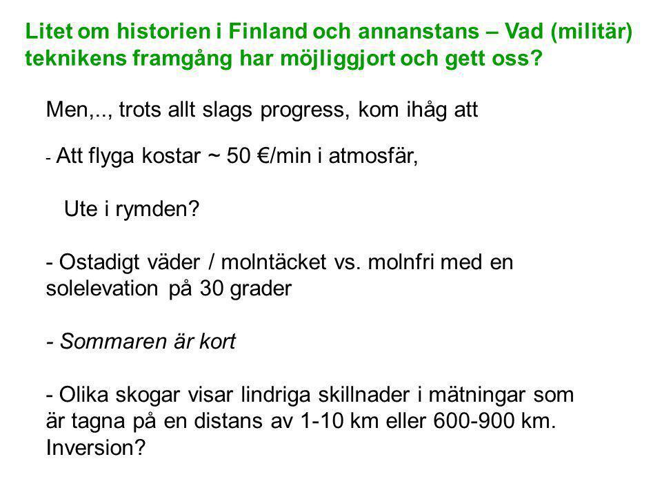 Litet om historien i Finland och annanstans – Vad (militär) teknikens framgång har möjliggjort och gett oss