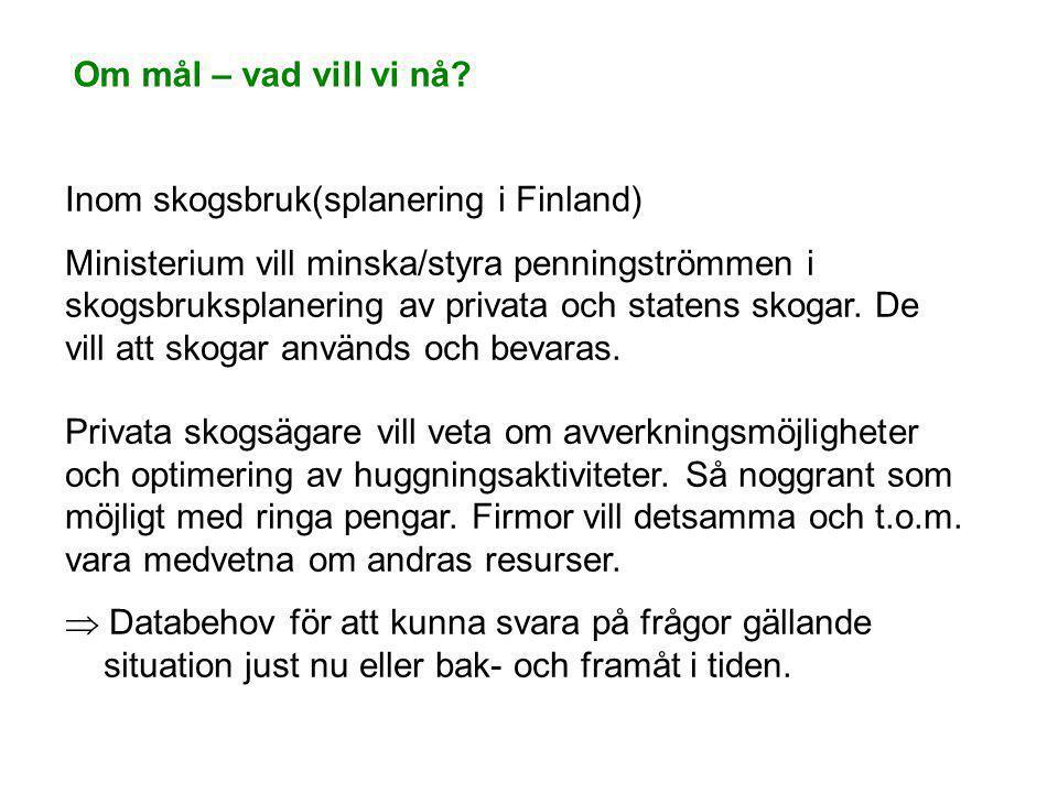 Om mål – vad vill vi nå Inom skogsbruk(splanering i Finland)