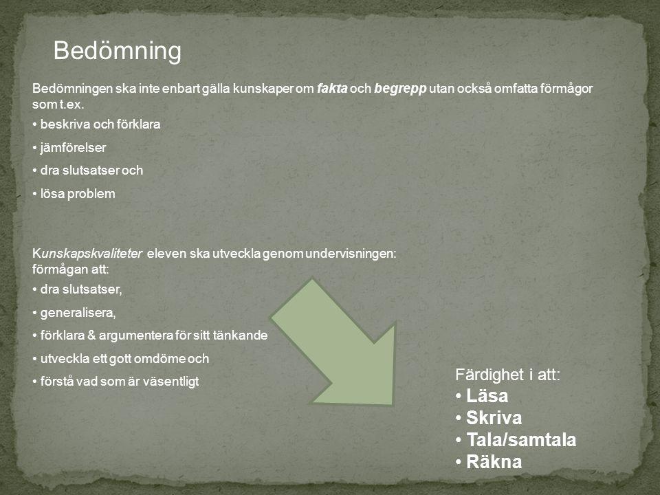 Bedömning Läsa Skriva Tala/samtala Räkna Färdighet i att: