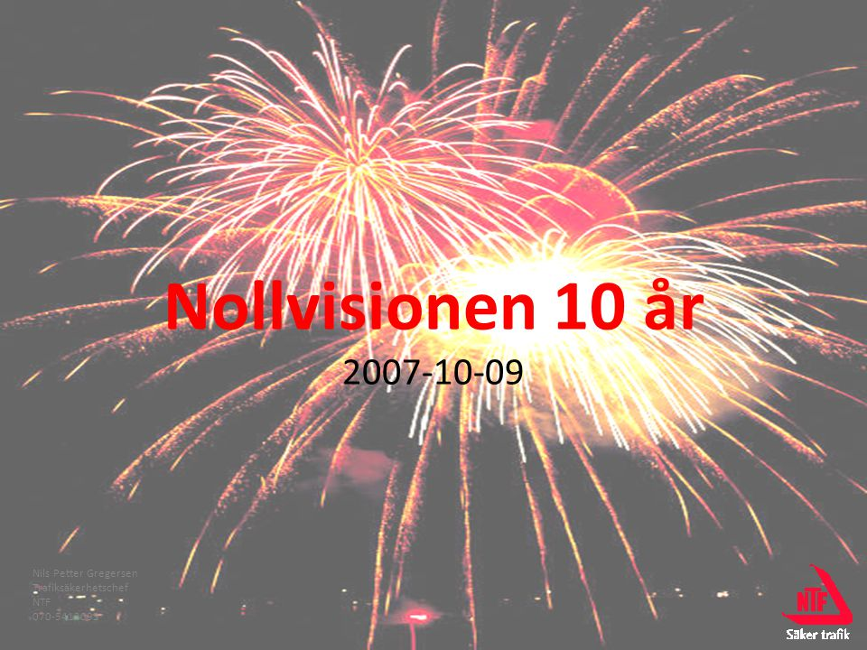 Nils Petter Gregersen Trafiksäkerhetschef NTF 070-5412095