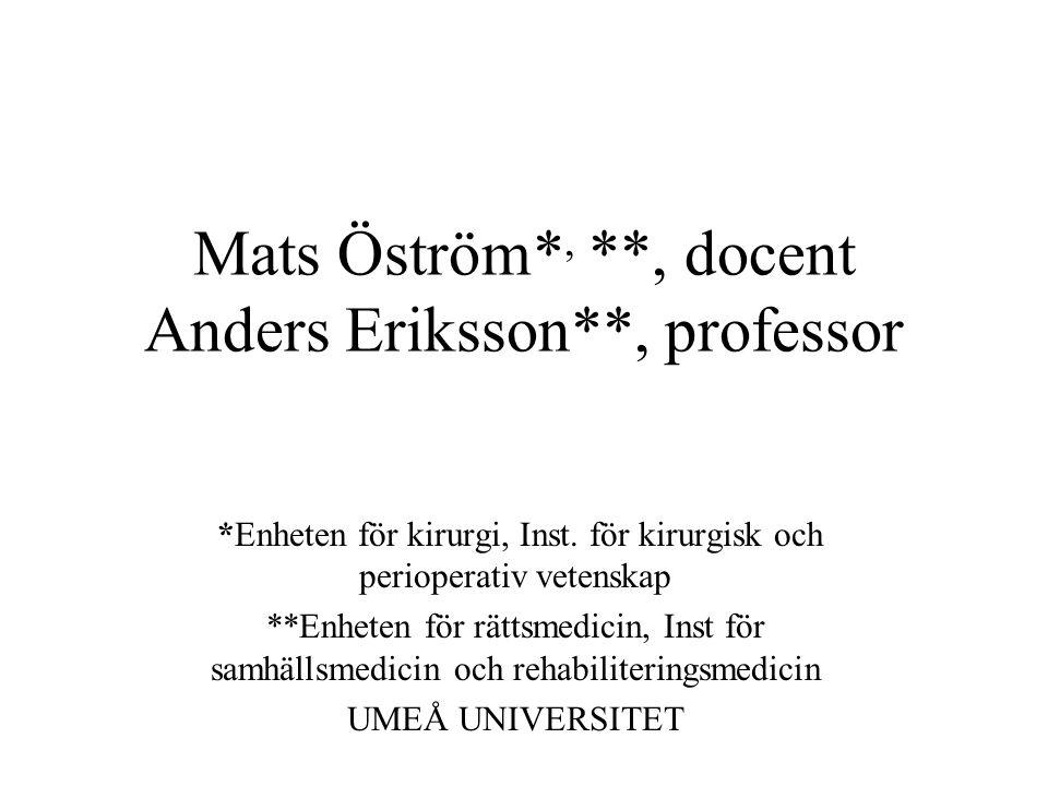 Mats Öström*, **, docent Anders Eriksson**, professor