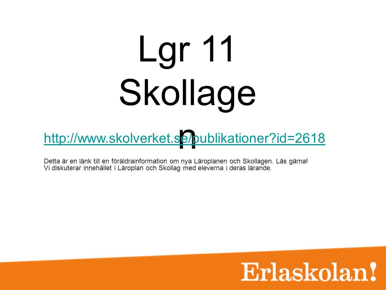 Lgr 11 Skollagen http://www.skolverket.se/publikationer id=2618