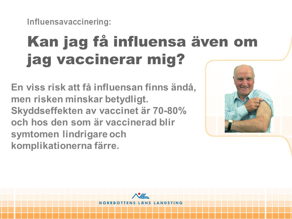 Kan jag få influensa även om jag vaccinerar mig