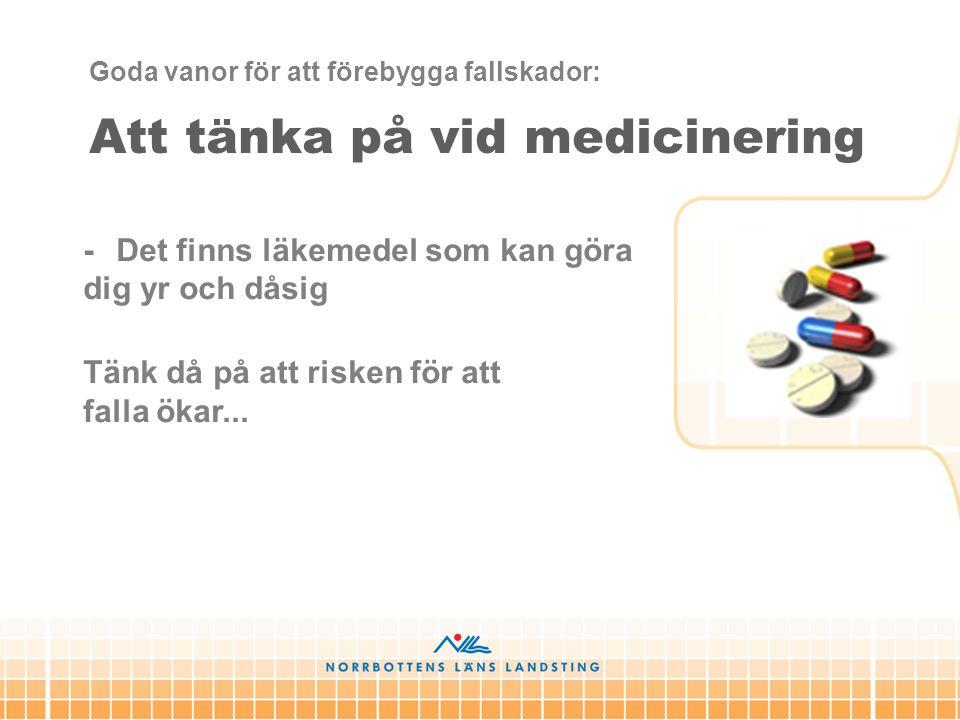 Att tänka på vid medicinering