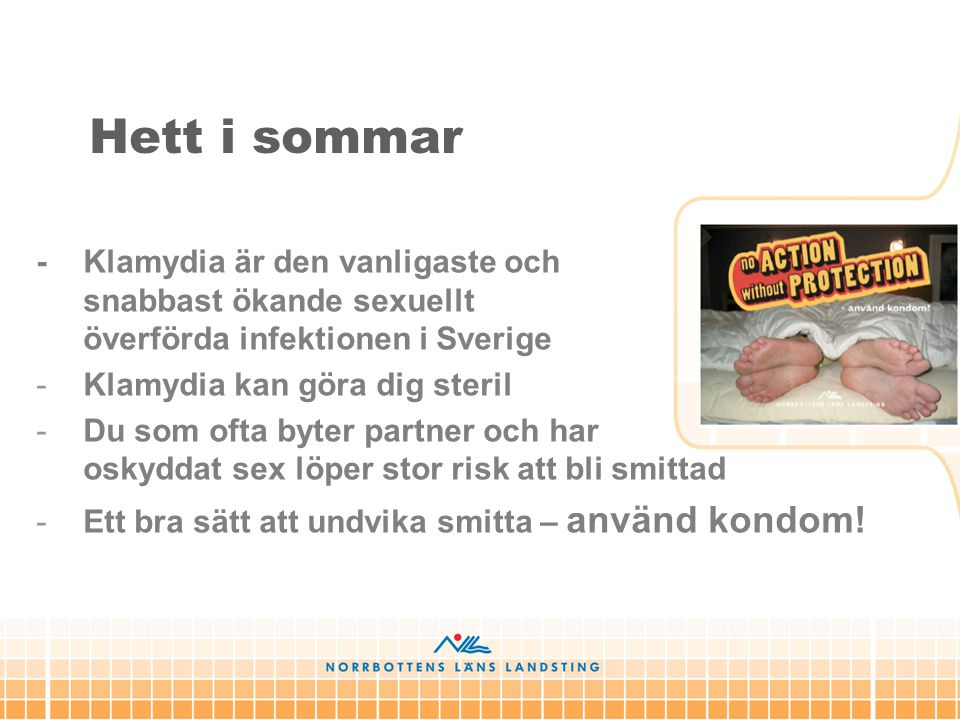 Hett i sommar - Klamydia är den vanligaste och snabbast ökande sexuellt överförda infektionen i Sverige.