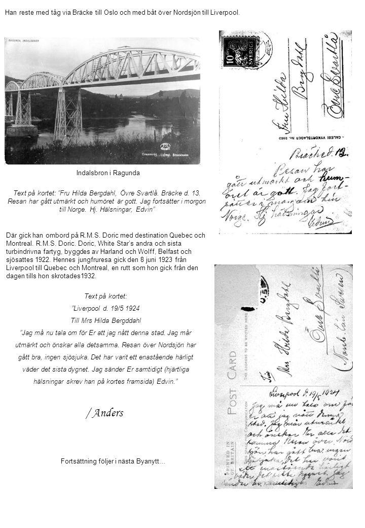 Han reste med tåg via Bräcke till Oslo och med båt över Nordsjön till Liverpool.