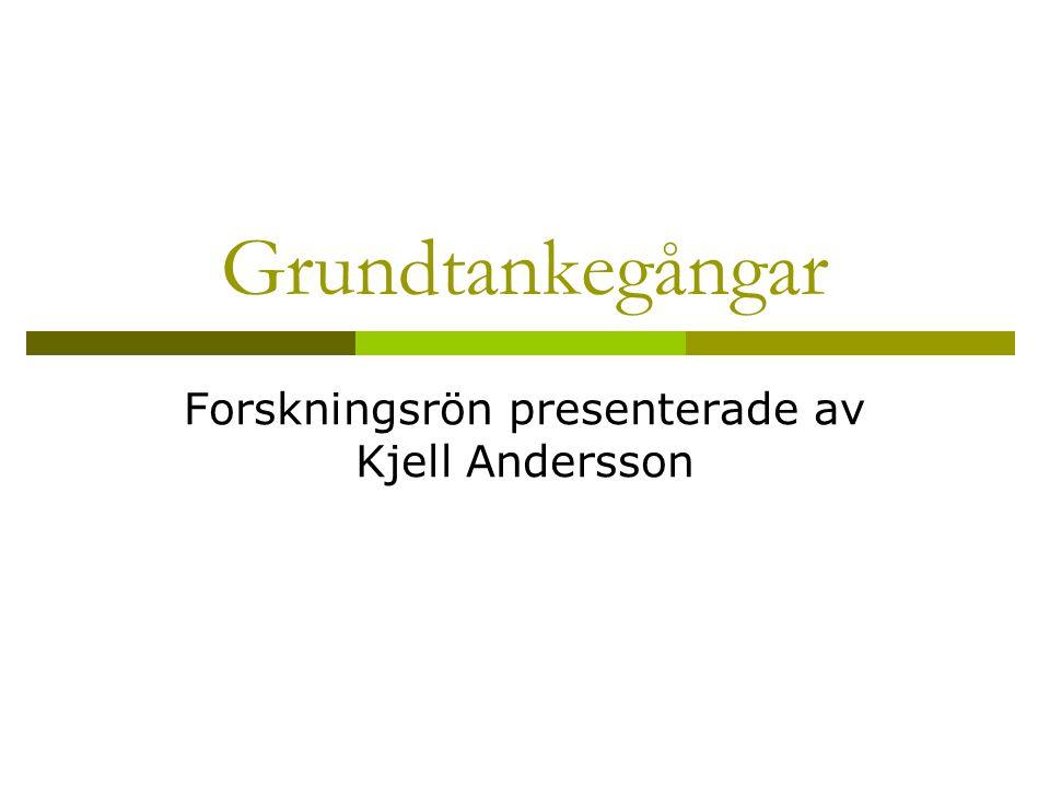 Forskningsrön presenterade av Kjell Andersson