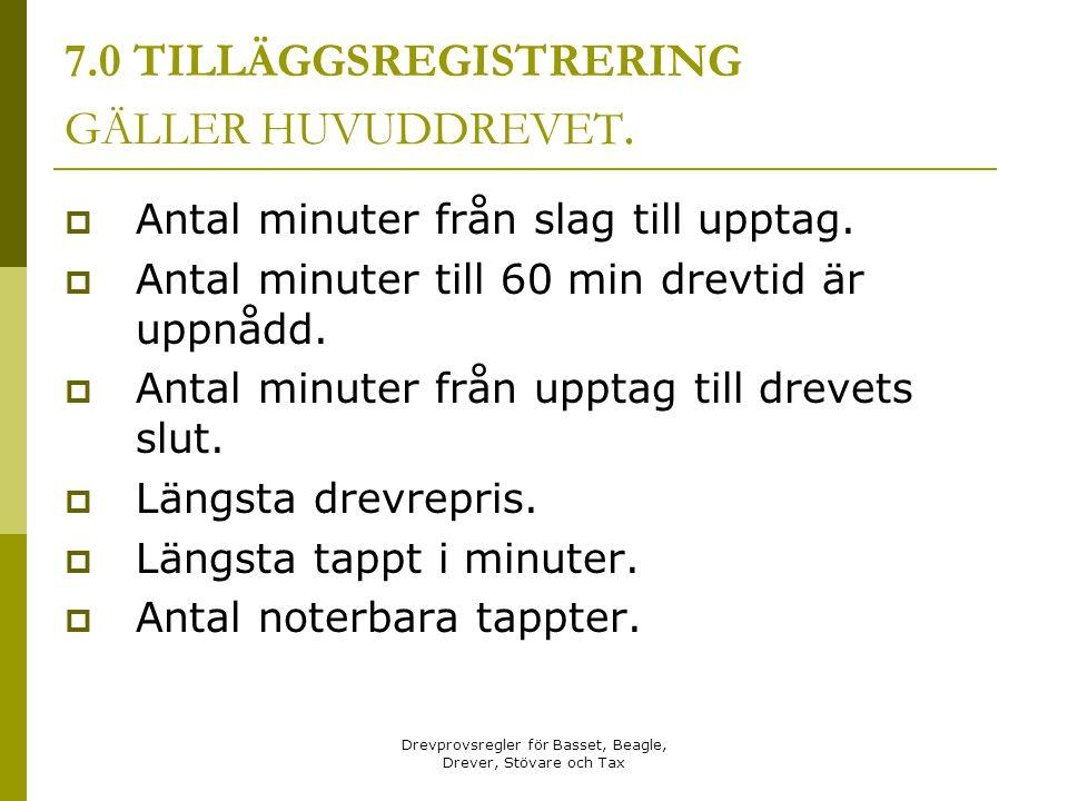 7.0 TILLÄGGSREGISTRERING GÄLLER HUVUDDREVET.