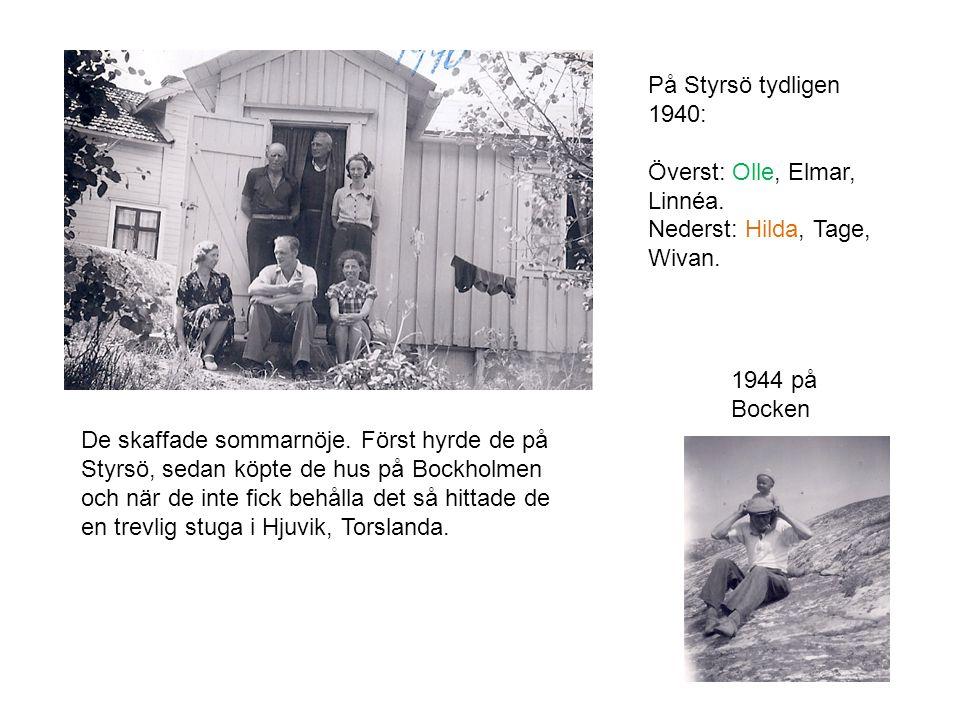 På Styrsö tydligen 1940: Överst: Olle, Elmar, Linnéa. Nederst: Hilda, Tage, Wivan. 1944 på Bocken.