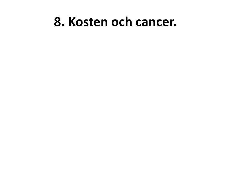 8. Kosten och cancer.