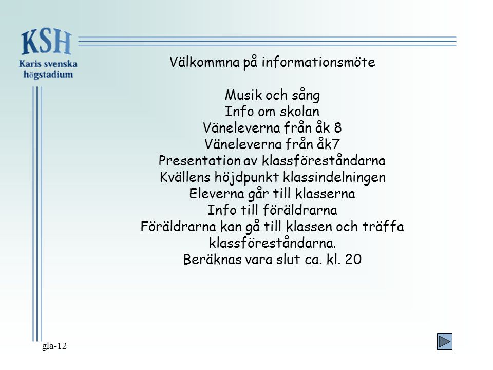 Välkommna på informationsmöte Musik och sång Info om skolan